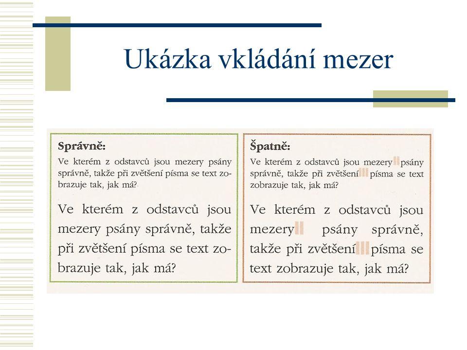 Cvičení  Uprav text tak aby jméno, ulice, PSČ bylo umístěno pod sebou  Růžena Svobodová  Kříženeckého nám.1145  Praha 5  150 02