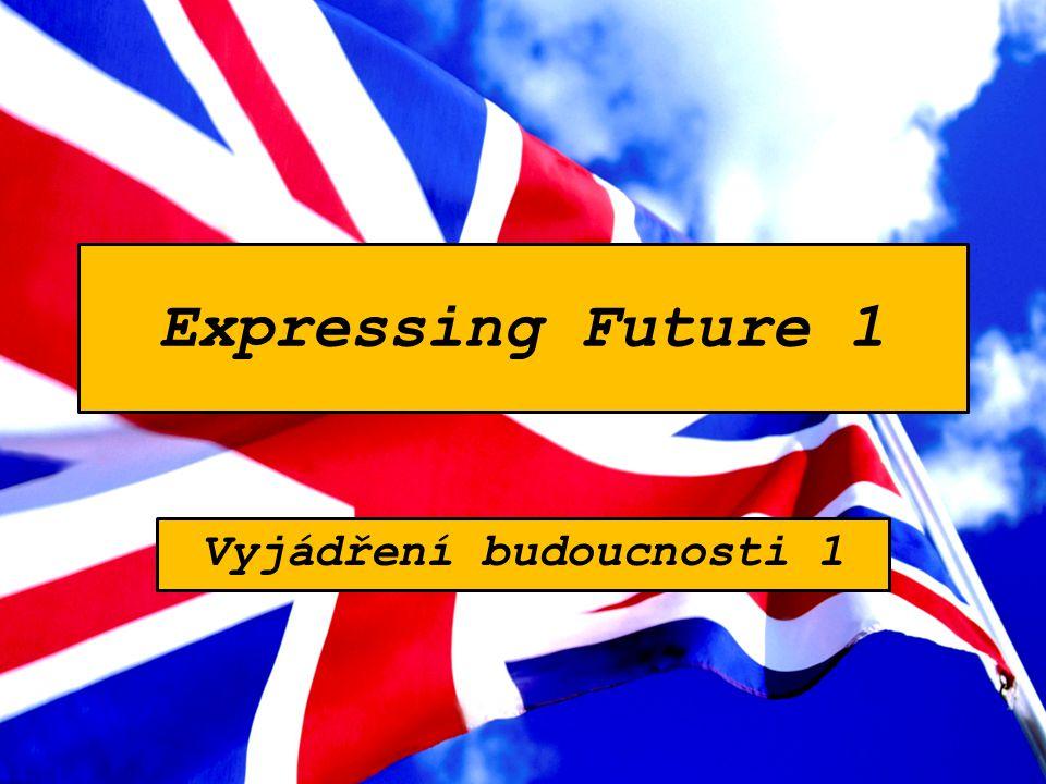 2) Co vyjadřujeme pomocí ´GOING TO´.1) Jaké dvě formy použiješ pro vyjádření budoucnosti.