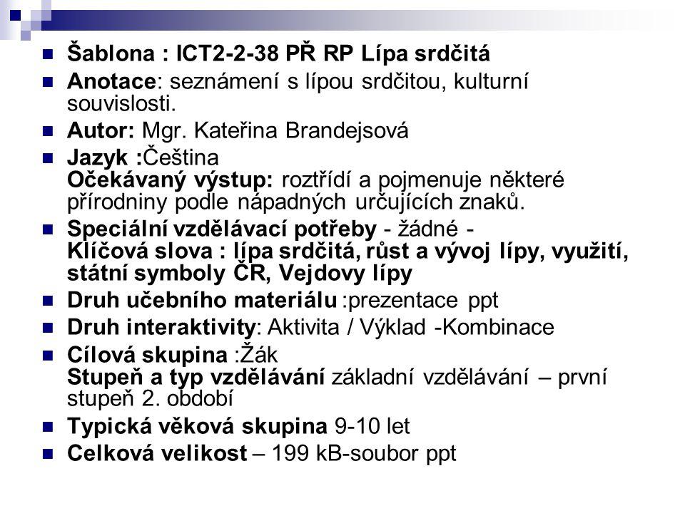 Šablona : ICT2-2-38 PŘ RP Lípa srdčitá Anotace: seznámení s lípou srdčitou, kulturní souvislosti.