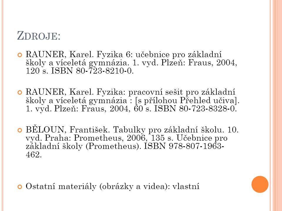 Z DROJE : RAUNER, Karel. Fyzika 6: učebnice pro základní školy a víceletá gymnázia.