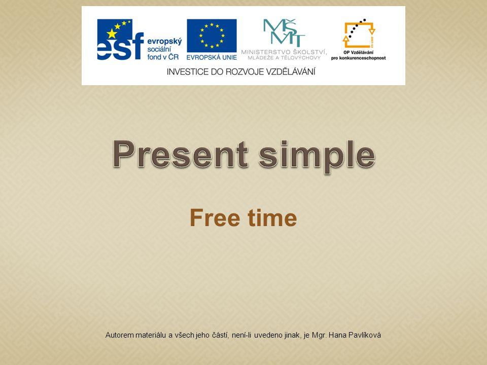 Free time Autorem materiálu a všech jeho částí, není-li uvedeno jinak, je Mgr. Hana Pavlíková