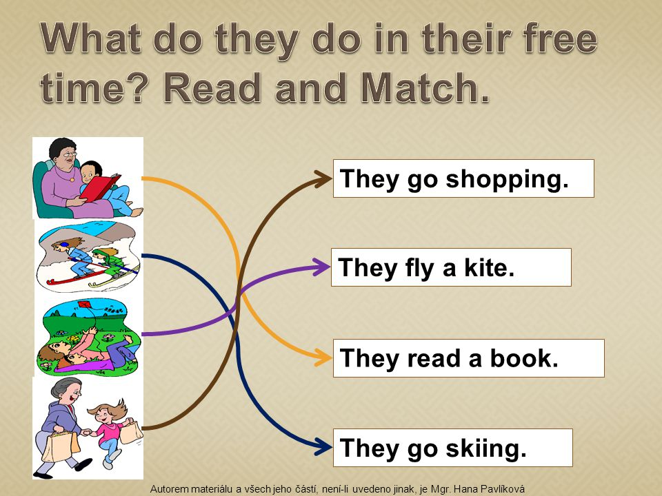 They go shopping. They fly a kite. They read a book.