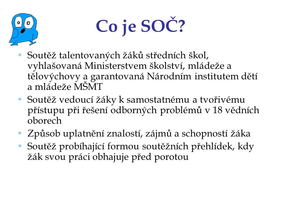 Markéta Korcová Ve 30.ročníku SOČ 1. místo v oboru biologie V září 2009 EU Contest v Paříži 20.