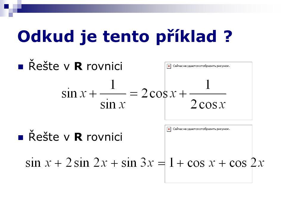 Odkud je tento příklad Řešte v R rovnici