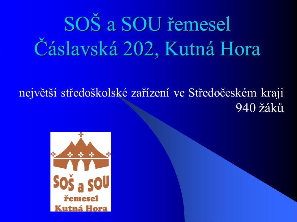 SOŠ a SOU řemesel Čáslavská 202, Kutná Hora největší středoškolské zařízení ve Středočeském kraji 940 žáků
