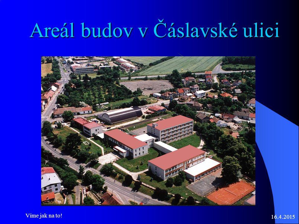 16.4.2015 Víme jak na to! Areál budov v Čáslavské ulici