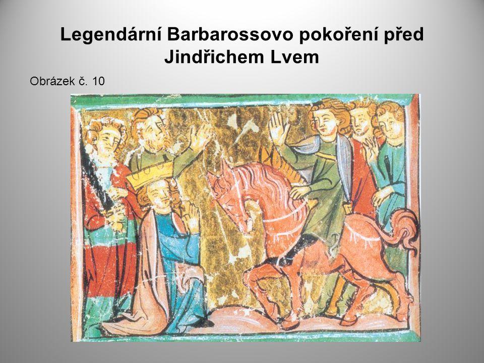 Legendární Barbarossovo pokoření před Jindřichem Lvem Obrázek č. 10