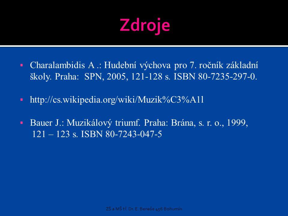  Charalambidis A.: Hudební výchova pro 7. ročník základní školy. Praha: SPN, 2005, 121-128 s. ISBN 80-7235-297-0.  http://cs.wikipedia.org/wiki/Muzi