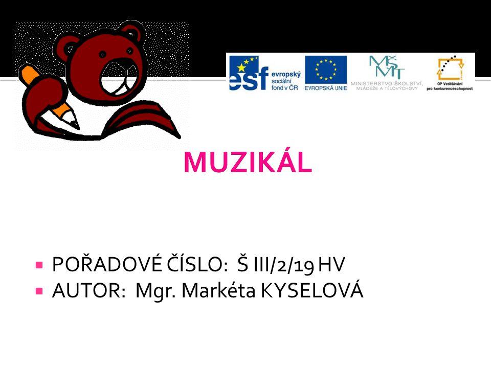  POŘADOVÉ ČÍSLO: Š III/2/19 HV  AUTOR: Mgr. Markéta KYSELOVÁ