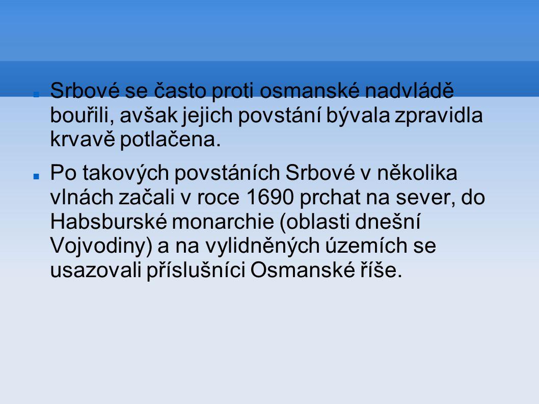 Srbové se často proti osmanské nadvládě bouřili, avšak jejich povstání bývala zpravidla krvavě potlačena. Po takových povstáních Srbové v několika vln