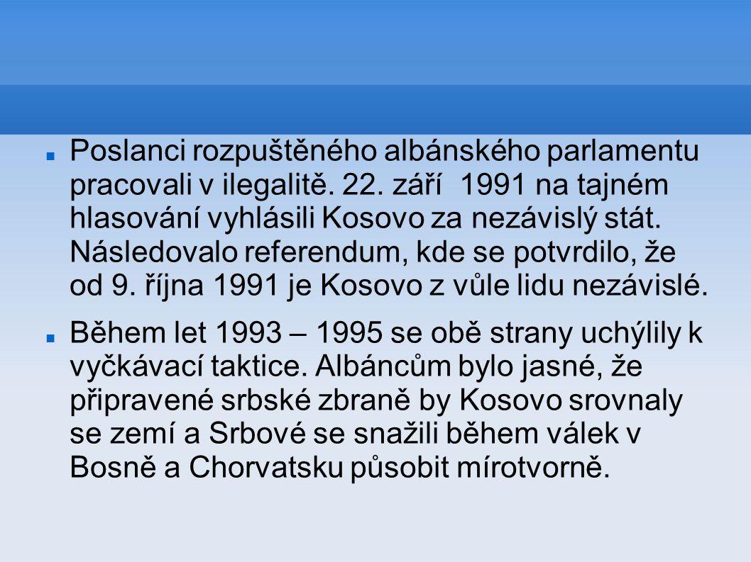 Poslanci rozpuštěného albánského parlamentu pracovali v ilegalitě. 22. září 1991 na tajném hlasování vyhlásili Kosovo za nezávislý stát. Následovalo r