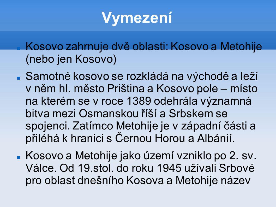 Staré Srbsko (tento termín však kromě Kosova zahrnoval též kraje v nynějším Srbsku, Černé Hoře a nynější Makedonii) Oficiální název Kosova je Kosovo a Metohije, ale nynější vláda Kosova pro celou zemi používají název Kosovo.
