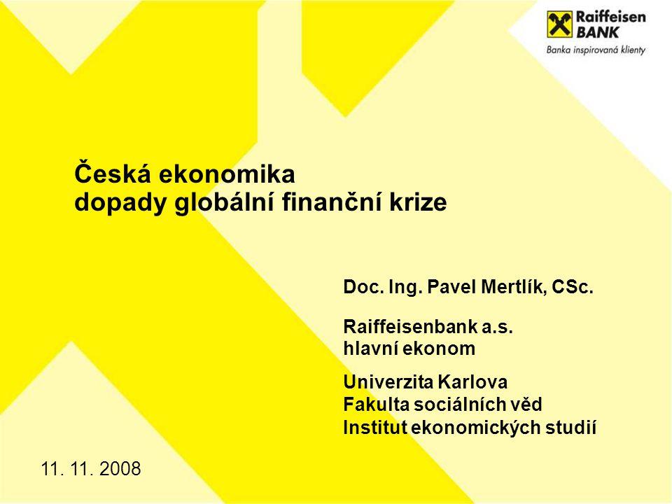11. 11. 2008 Česká ekonomika dopady globální finanční krize Doc.