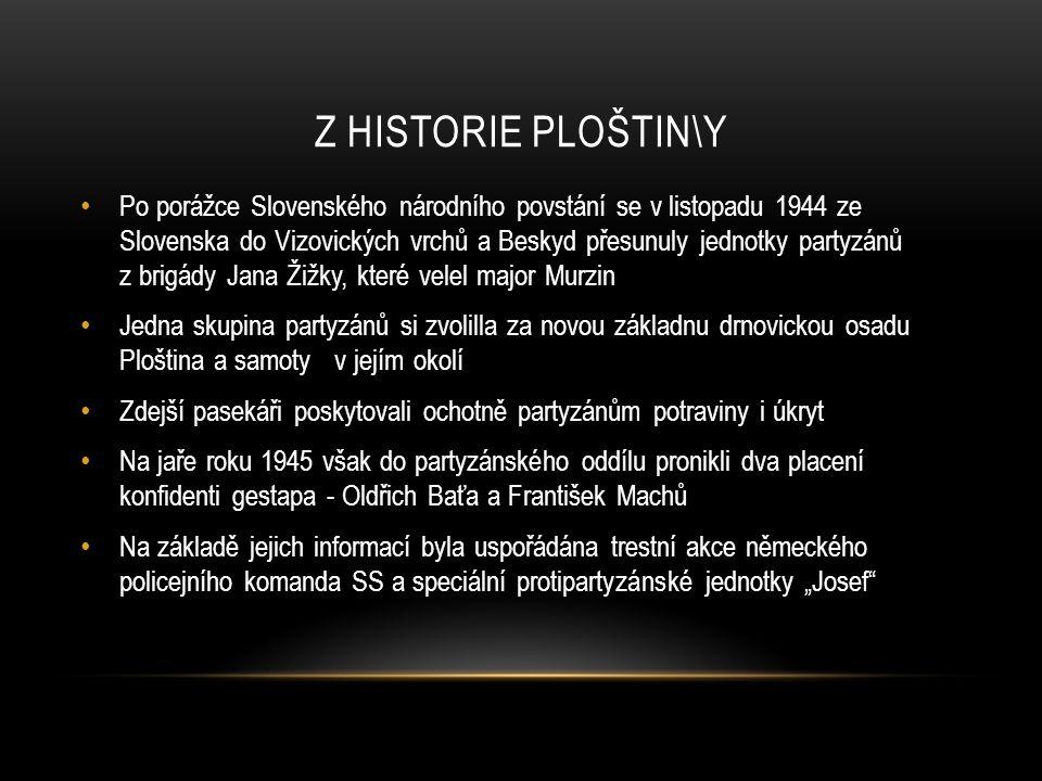 Z HISTORIE PLOŠTIN\Y Po porážce Slovenského národního povstání se v listopadu 1944 ze Slovenska do Vizovických vrchů a Beskyd přesunuly jednotky party