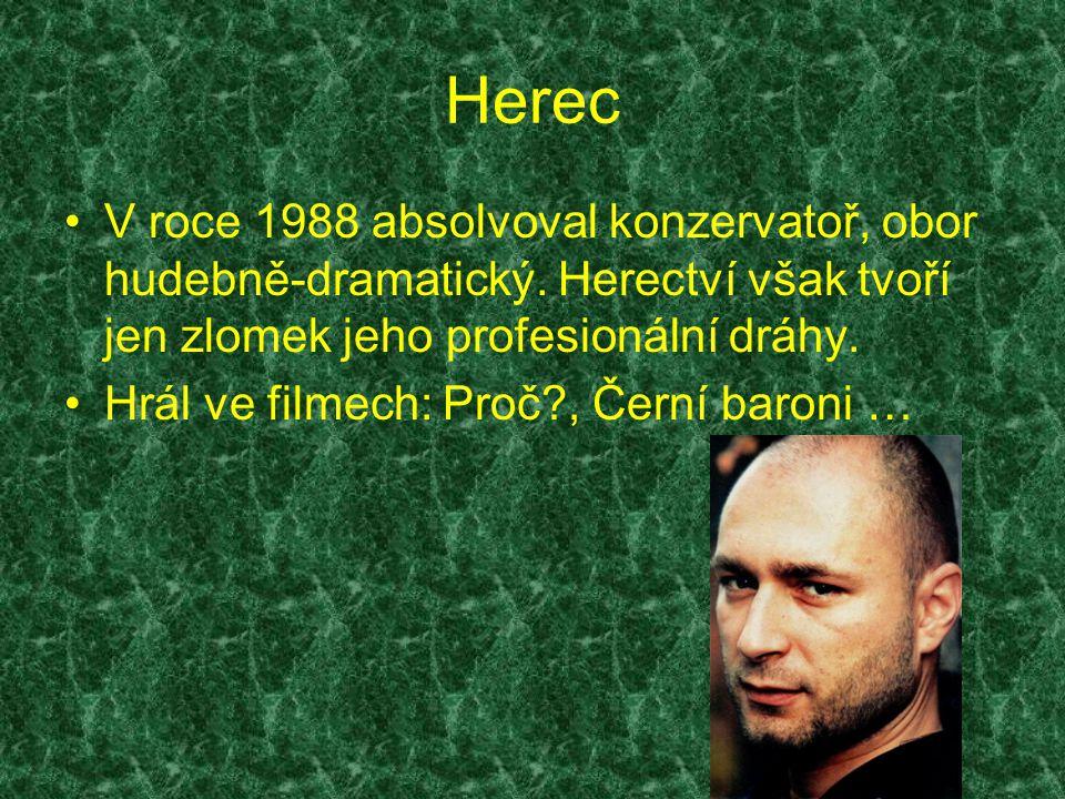 Herec V roce 1988 absolvoval konzervatoř, obor hudebně-dramatický.