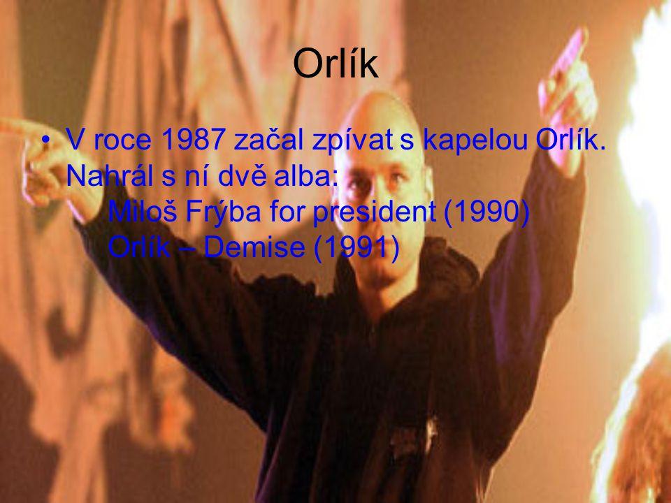 Orlík V roce 1987 začal zpívat s kapelou Orlík.