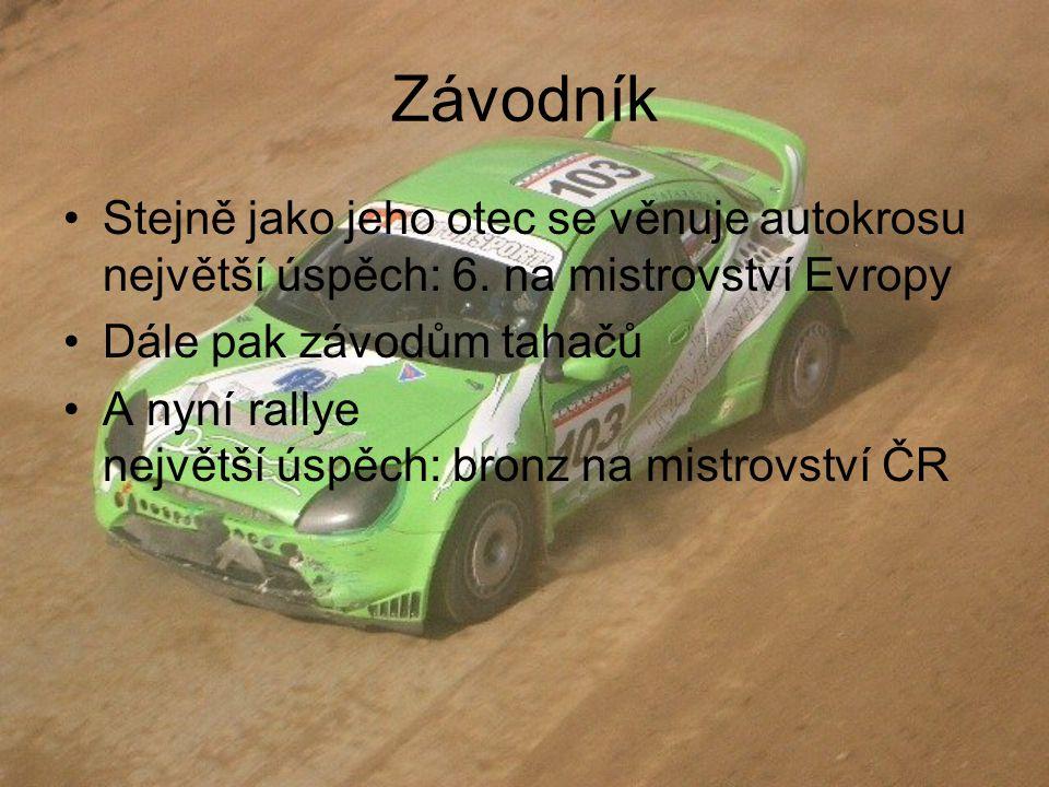 Závodník Stejně jako jeho otec se věnuje autokrosu největší úspěch: 6. na mistrovství Evropy Dále pak závodům tahačů A nyní rallye největší úspěch: br