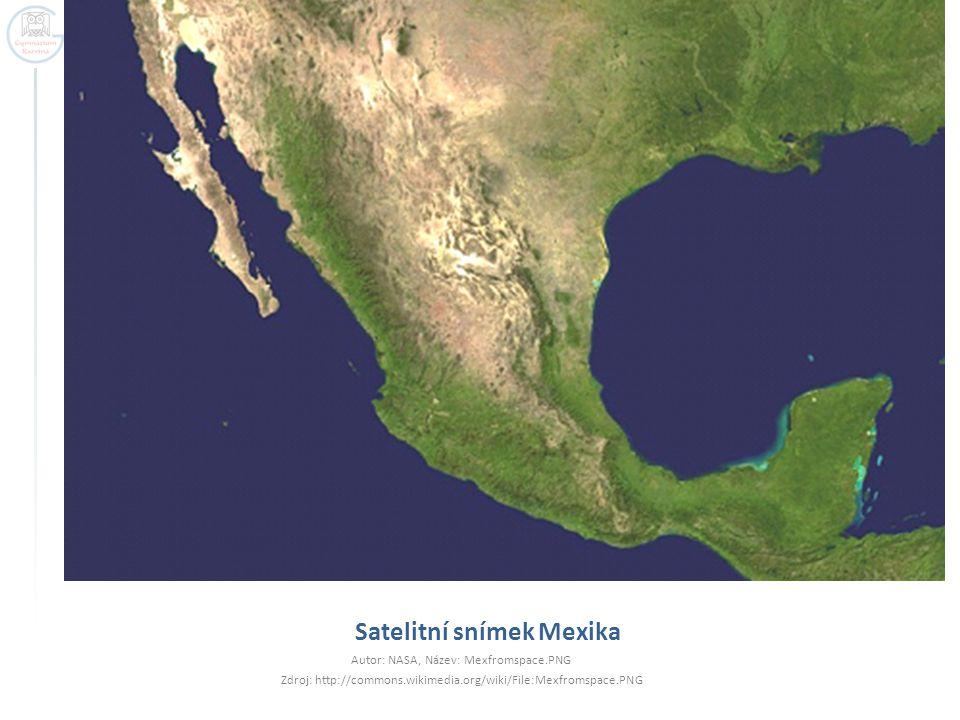 Satelitní snímek Mexika Autor: NASA, Název: Mexfromspace.PNG Zdroj: http://commons.wikimedia.org/wiki/File:Mexfromspace.PNG