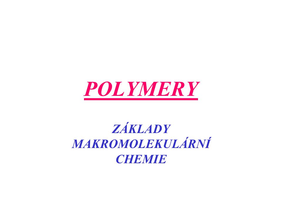 VÝZNAMNÉ POLYMERY Polyvinylchlorid (PVC) -[CH 2 – CH] n – Cl Příprava: radikálová polymerace, nejdůležitější termoplast, měkčený PVC – lepší zpracovatelské vlastnosti, ale horší chemickou odolnost Použití: podlahové krytiny, fólie, pláštěnky, koženky, …