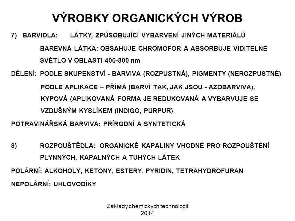 Základy chemických technologií 2014 VÝROBKY ORGANICKÝCH VÝROB 7) BARVIDLA:LÁTKY, ZPŮSOBUJÍCÍ VYBARVENÍ JINÝCH MATERIÁLŮ BAREVNÁ LÁTKA: OBSAHUJE CHROMO