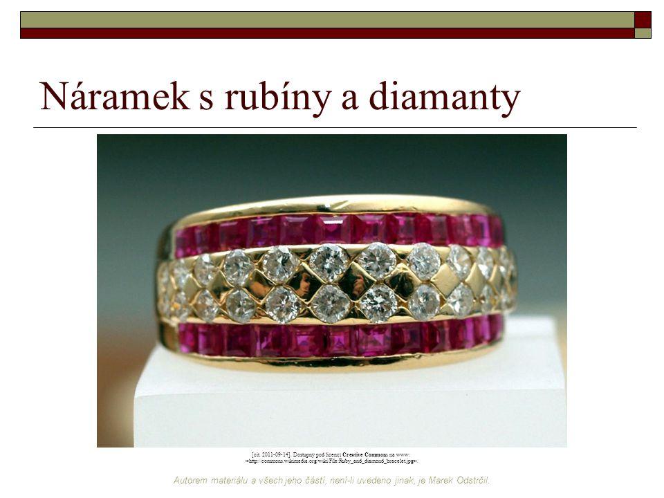 Autorem materiálu a všech jeho částí, není-li uvedeno jinak, je Marek Odstrčil. Náramek s rubíny a diamanty [cit. 2011-09-14]. Dostupný pod licencí Cr