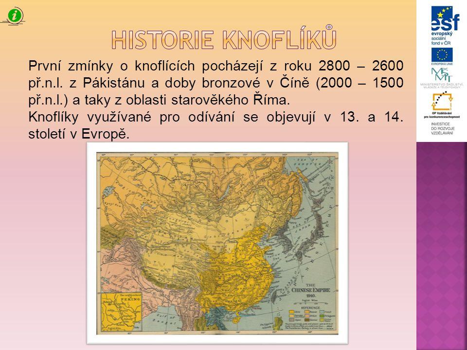 První zmínky o knoflících pocházejí z roku 2800 – 2600 př.n.l.