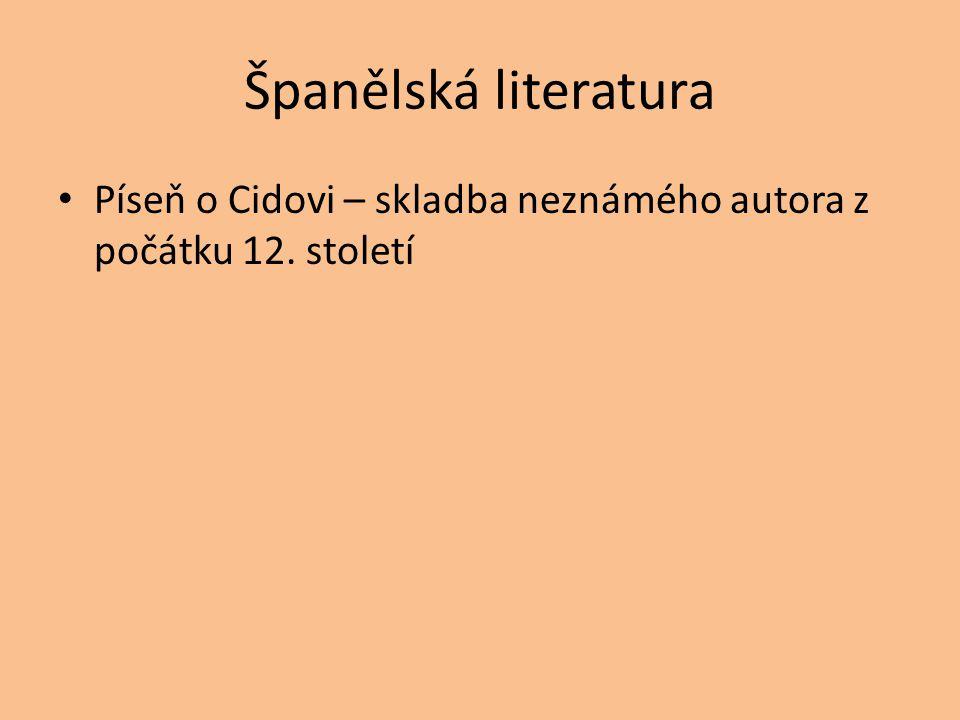 Španělská literatura Píseň o Cidovi – skladba neznámého autora z počátku 12. století