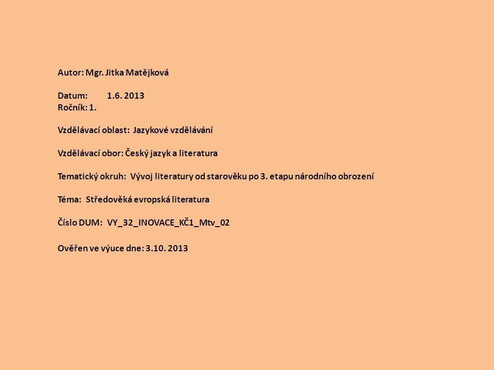 Autor: Mgr. Jitka Matějková Datum:1.6. 2013 Ročník: 1. Vzdělávací oblast: Jazykové vzdělávání Vzdělávací obor: Český jazyk a literatura Tematický okru