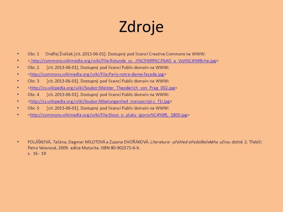 Zdroje Obr. 1Ondřej Žváček.[cit. 2013-06-01]. Dostupný pod licencí Creative Commons na WWW: http://commons.wikimedia.org/wiki/File:Rotunda_sv._Ji%C5%9