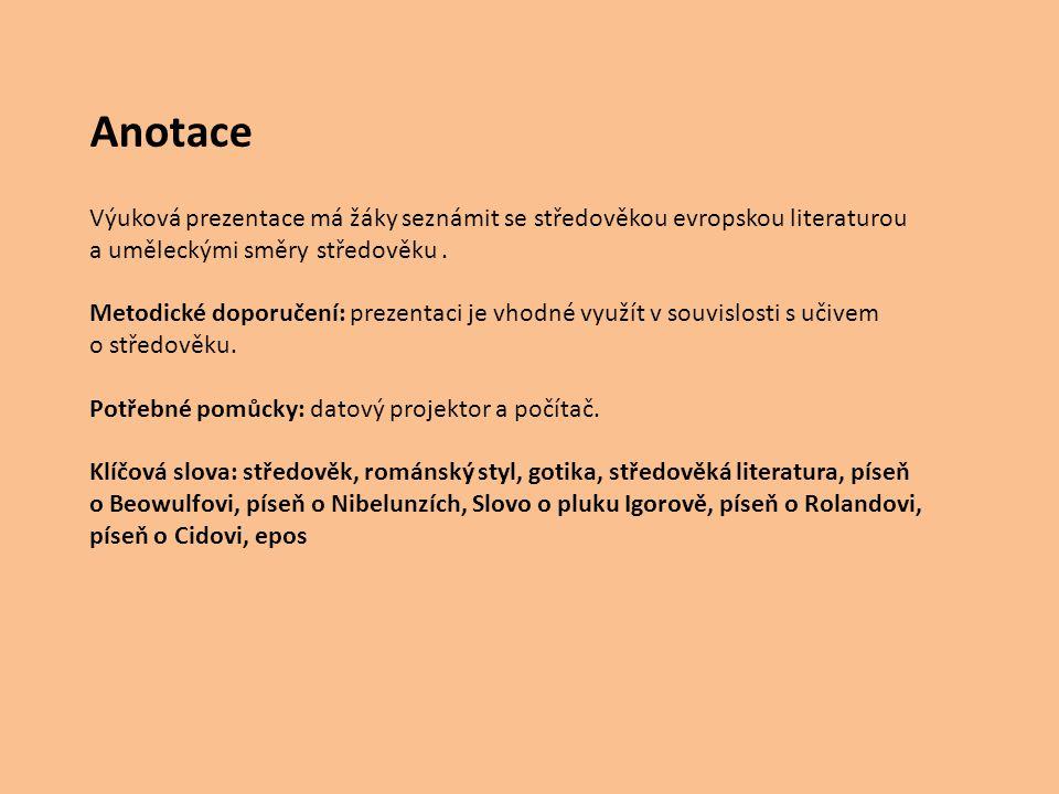 Anotace Výuková prezentace má žáky seznámit se středověkou evropskou literaturou a uměleckými směry středověku. Metodické doporučení: prezentaci je vh