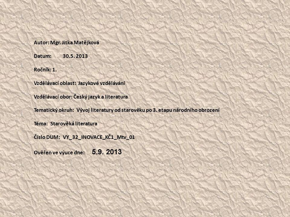 Autor: Mgr. Jitka Matějková Datum: 30.5. 2013 Ročník: 1. Vzdělávací oblast: Jazykové vzdělávání Vzdělávací obor: Český jazyk a literatura Tematický ok