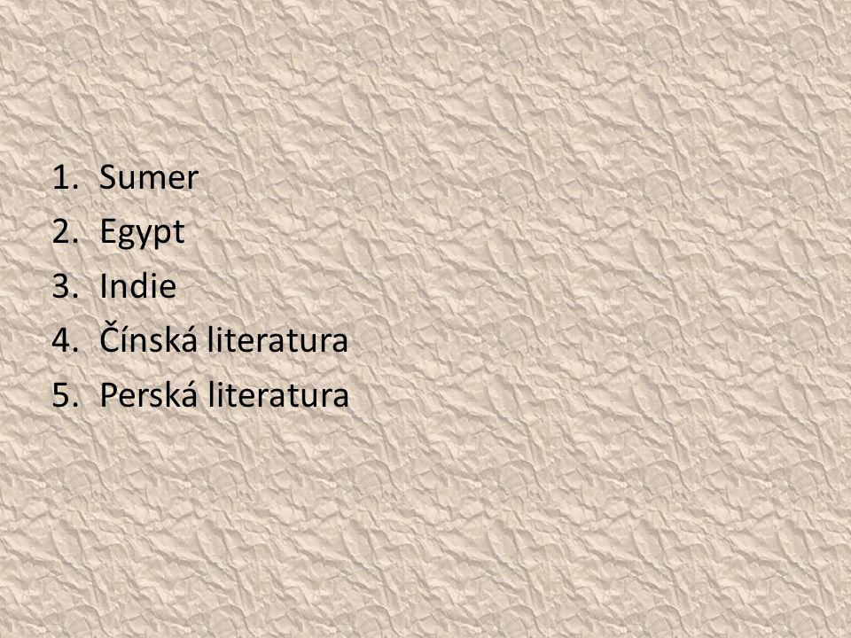 1.Sumer 2.Egypt 3.Indie 4.Čínská literatura 5.Perská literatura