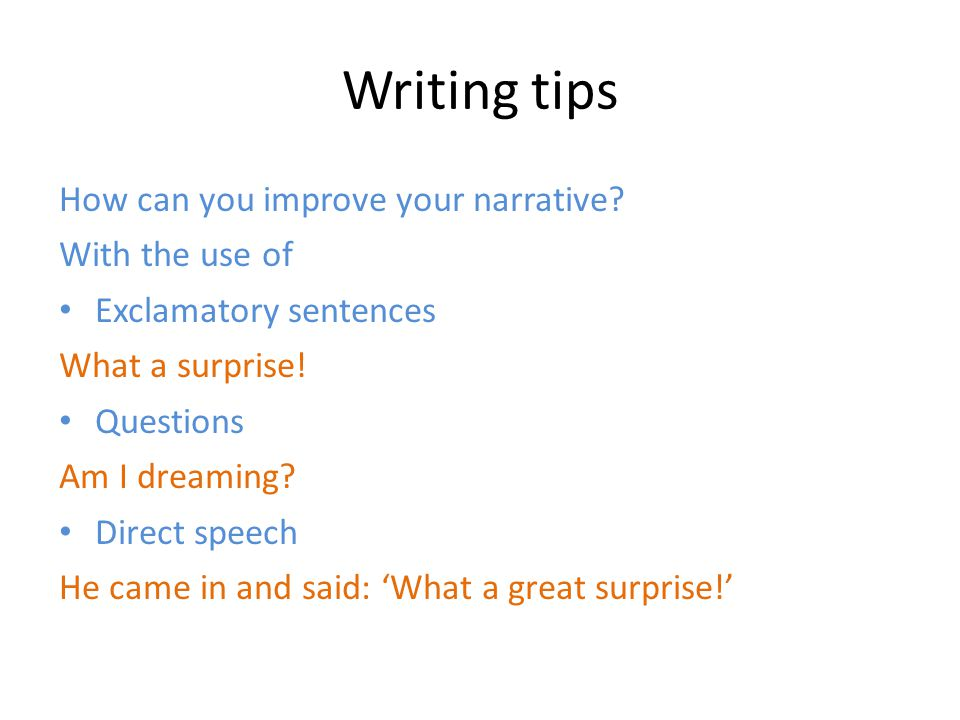 Writing tips How can you improve your narrative.