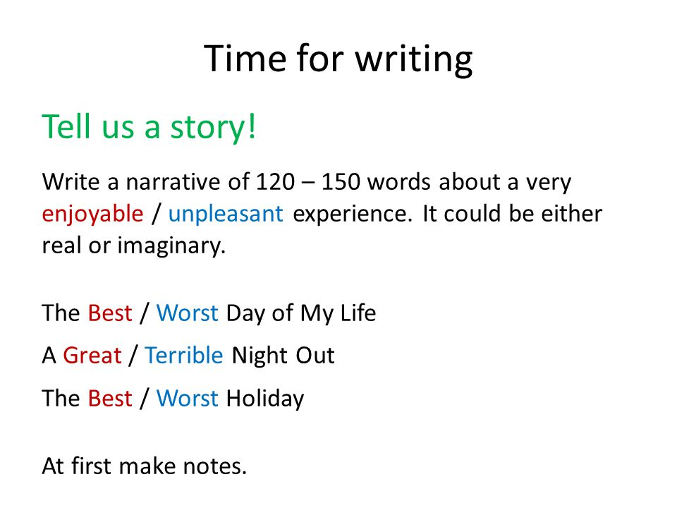Time for writing Tell us a story.