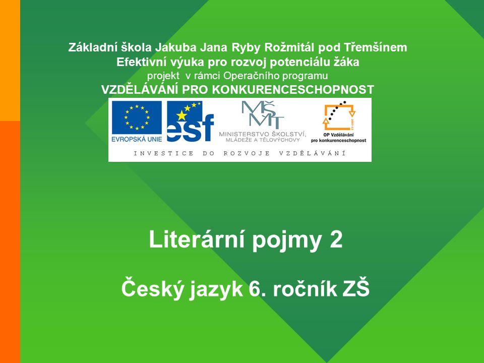 Literární pojmy 2 6.ročník ZŠ Použitý software: držitel licence - ZŠ J.