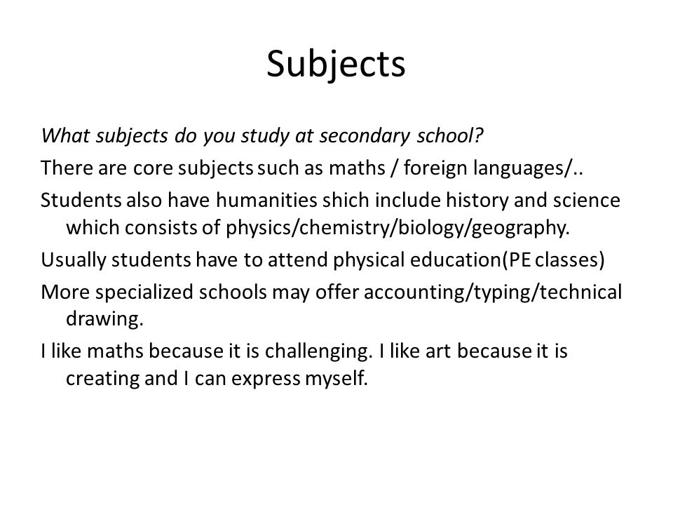Subjects What subjects do you study at secondary school.