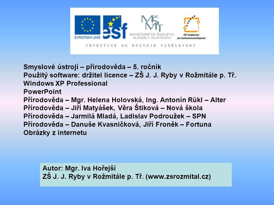 Smyslové ústrojí – přírodověda – 5.ročník Použitý software: držitel licence – ZŠ J.