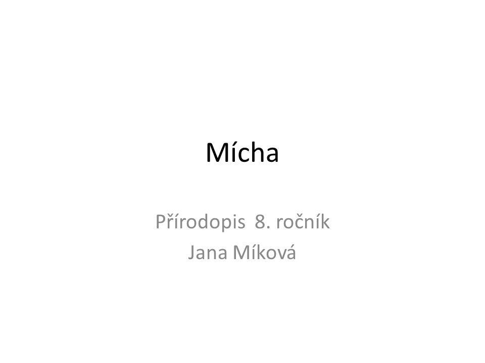 Mícha Přírodopis 8. ročník Jana Míková