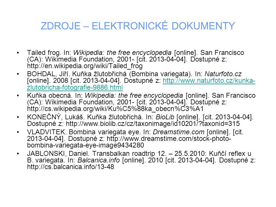 ZDROJE – ELEKTRONICKÉ DOKUMENTY Tailed frog. In: Wikipedia: the free encyclopedia [online]. San Francisco (CA): Wikimedia Foundation, 2001- [cit. 2013