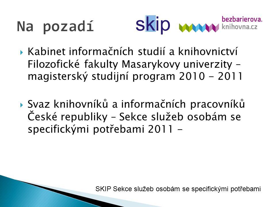  Kabinet informačních studií a knihovnictví Filo z ofické fakulty Masarykovy univerzity – magisterský studijní program 2010 - 2011  Svaz knihovníků