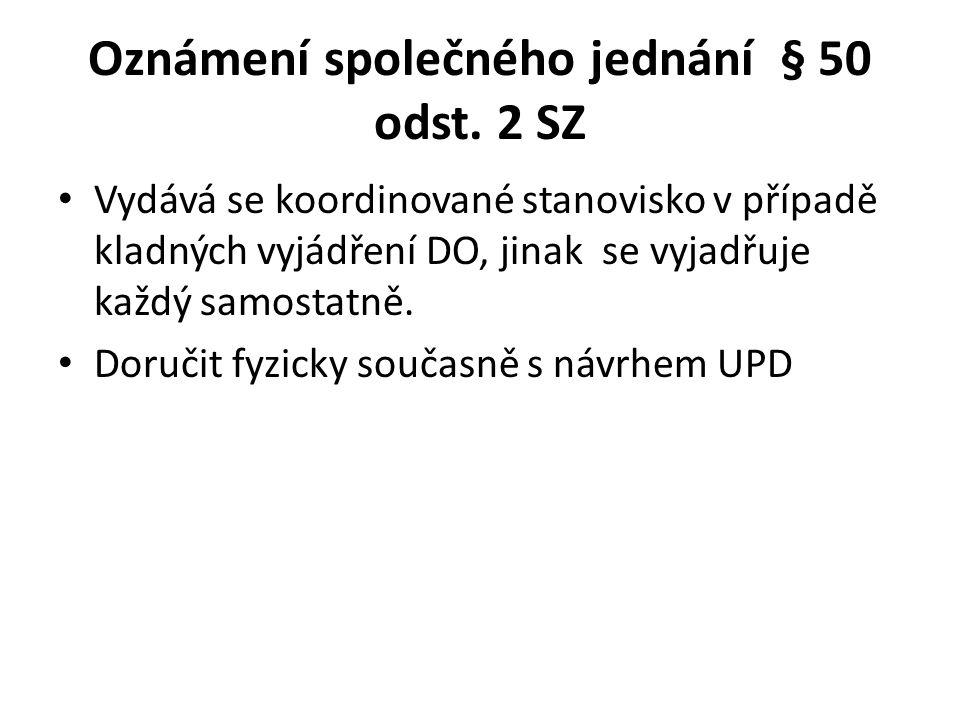 Veřejné projednání § 52 SZ DO si stanoviska odesílají samostatně Oznámení doručit datovou schránkou.