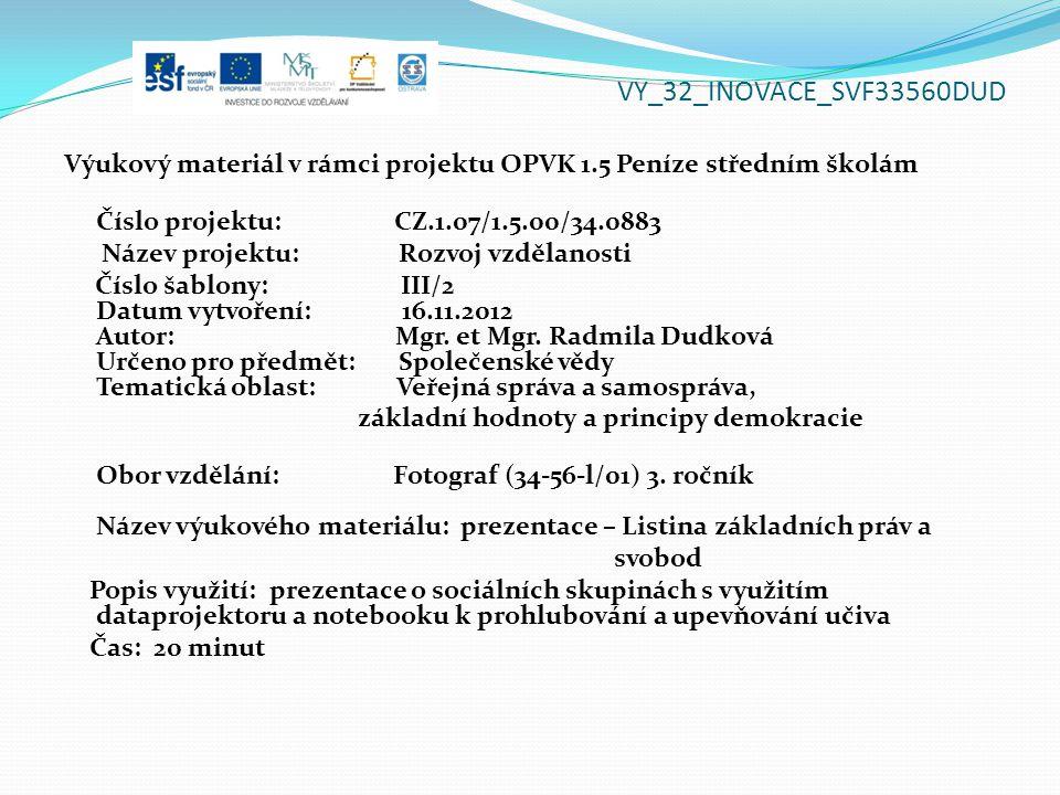 VY_32_INOVACE_SVF33560DUD Výukový materiál v rámci projektu OPVK 1.5 Peníze středním školám Číslo projektu: CZ.1.07/1.5.00/34.0883 Název projektu: Roz