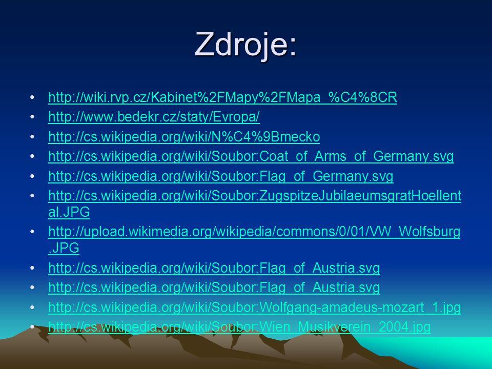 Zdroje: http://wiki.rvp.cz/Kabinet%2FMapy%2FMapa_%C4%8CR http://www.bedekr.cz/staty/Evropa/ http://cs.wikipedia.org/wiki/N%C4%9Bmecko http://cs.wikipe