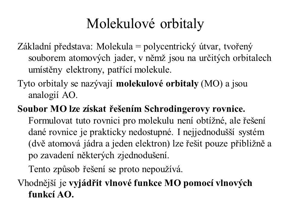 Molekulové orbitaly Základní představa: Molekula = polycentrický útvar, tvořený souborem atomových jader, v němž jsou na určitých orbitalech umístěny