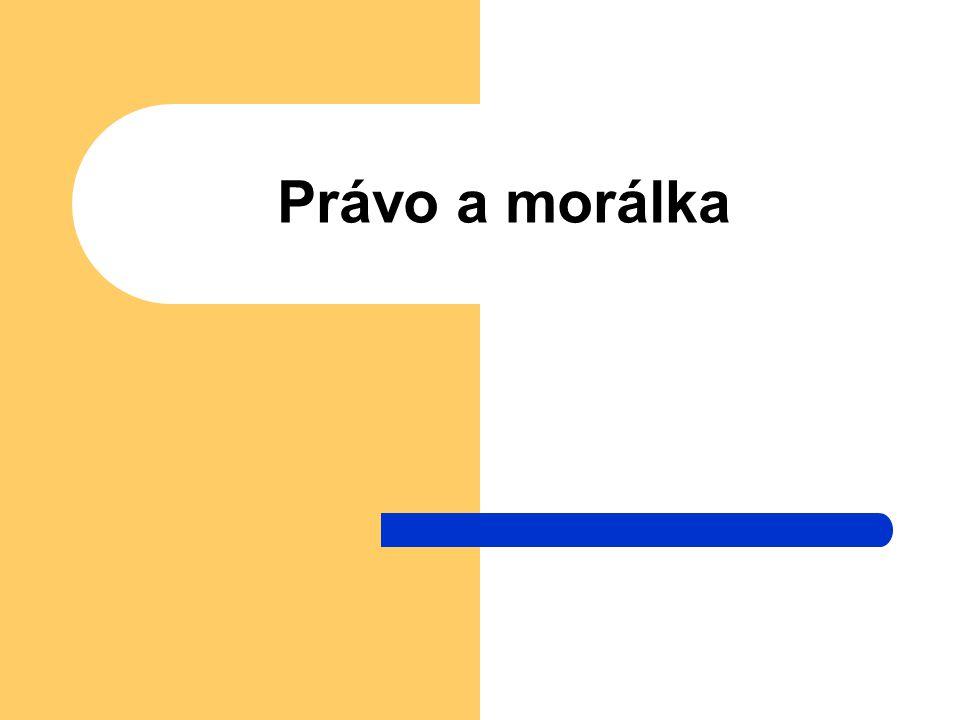Morálka - definice Morálka (mos, moris - mrav) znamená celkovou představu správného jednání ve společnosti.