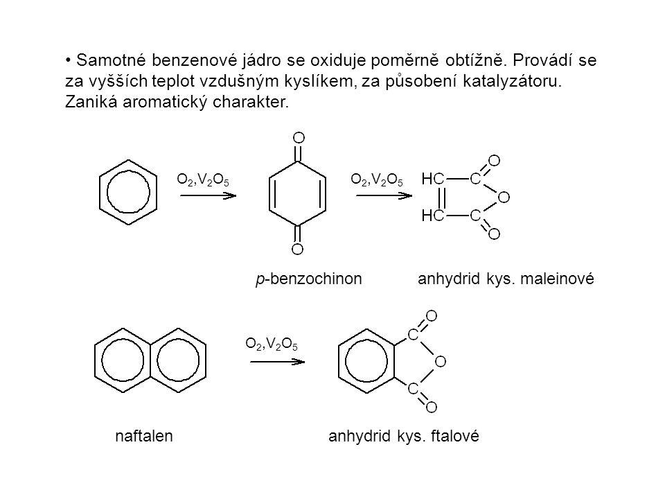 Samotné benzenové jádro se oxiduje poměrně obtížně. Provádí se za vyšších teplot vzdušným kyslíkem, za působení katalyzátoru. Zaniká aromatický charak