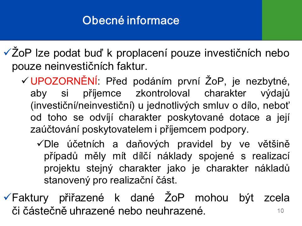 Obecné informace ŽoP lze podat buď k proplacení pouze investičních nebo pouze neinvestičních faktur.