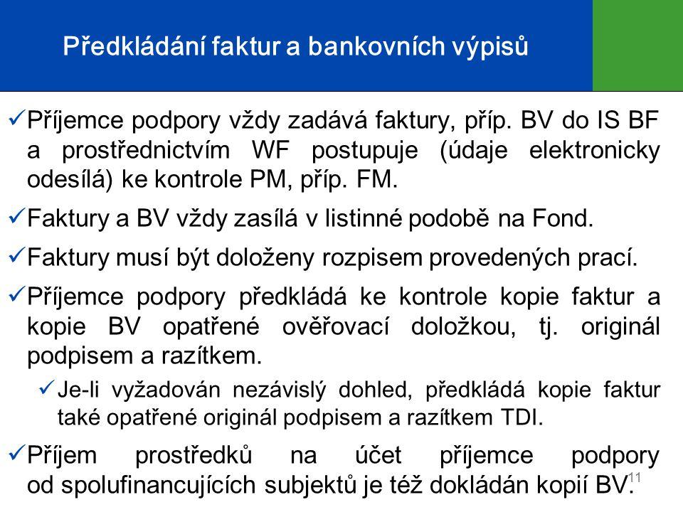 Předkládání faktur a bankovních výpisů Příjemce podpory vždy zadává faktury, příp.