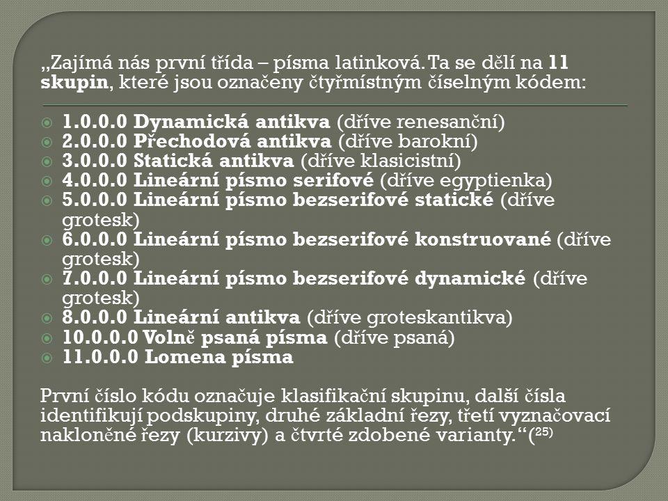 """""""Zajímá nás první t ř ída – písma latinková. Ta se d ě lí na 11 skupin, které jsou ozna č eny č ty ř místným č íselným kódem:  1.0.0.0 Dynamická anti"""
