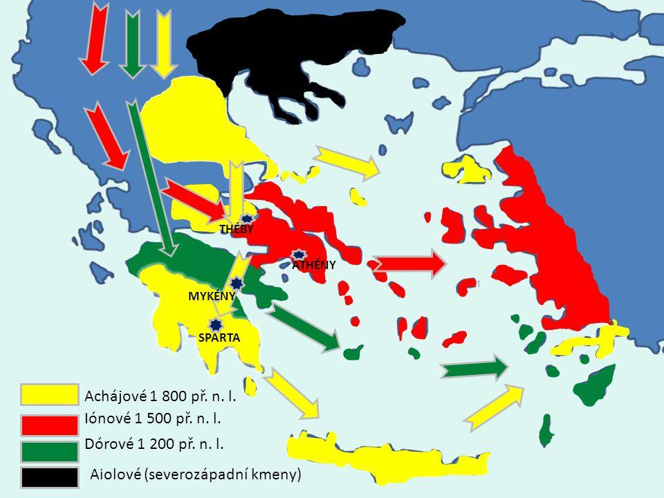 Iónové 1 500 př. n. l. Achájové 1 800 př. n. l. Dórové 1 200 př. n. l. SPARTA MYKÉNY THÉBY ATHÉNY Aiolové (severozápadní kmeny)